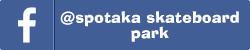 facebbok@spotaka.skateboardpark